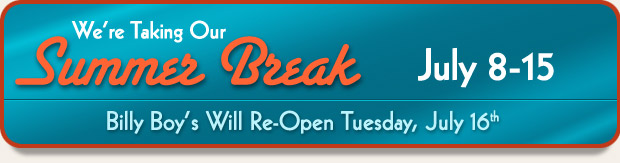 We're taking our summer break July 9 to 16 - we will open on the 17th