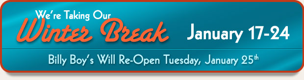 We're taking our winter break January 16-26 - we will open on the 27th